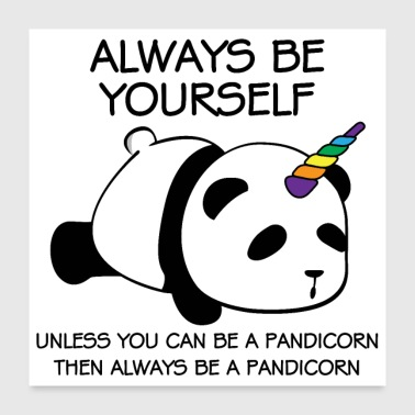 Be yourself always Panda Pandicorn - Poster 24 x 24 (60x60 cm)