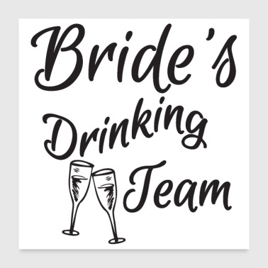 Bachelorette party wedding bridal drinking team - Poster 24 x 24 (60x60 cm)