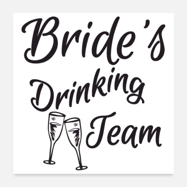 Bachelorette Bachelorette party wedding bridal drinking team - Poster