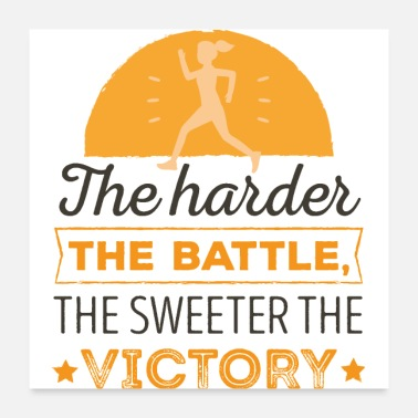 Muskel The harder the battle, the sweeter the victory - Poster 60x60 cm