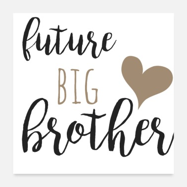 Geschwister future big brother - Poster 60x60 cm