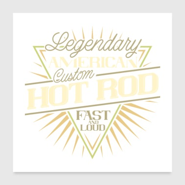 Fast Legendary American Custom Hot Rod Fast and Loud - Poster 24 x 24 (60x60 cm)