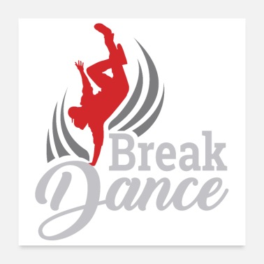 Breakdance Hip Hop - Idée cadeau de danse break - Poster 60 x 60 cm