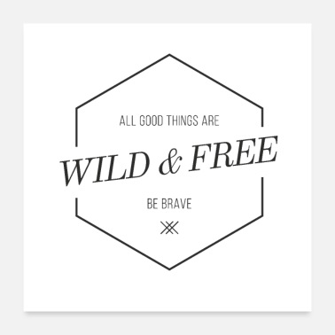 Wild wild and free - Poster 60x60 cm