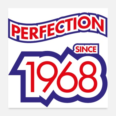 Bday Perfection since 1968 - Poster 60x60 cm