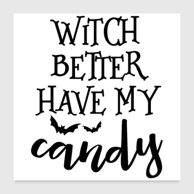 Bett Witch Better Have My Candy - Poster 60x60 cm