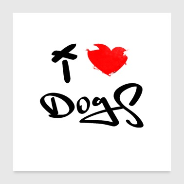 I LOVE DOGS Black - Poster 24 x 24 (60x60 cm)