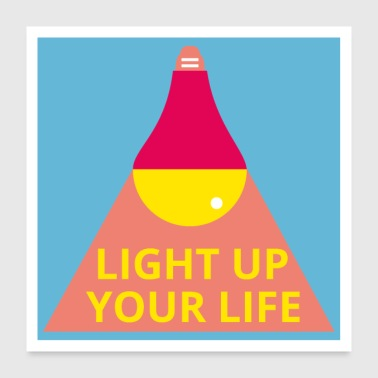 Light up your life POSTER - Poster 60x60 cm