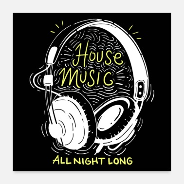 House House Music All Night Long - Poster 60x60 cm