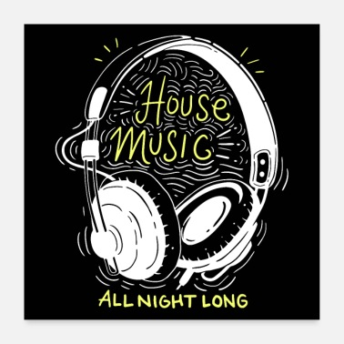 House House Music de hele nacht lang - Poster 60x60 cm