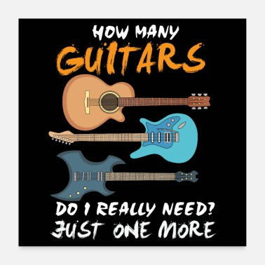 Bassist How Many Guitars Do I Really Need? Just One More - Poster 24 x 24 (60x60 cm)