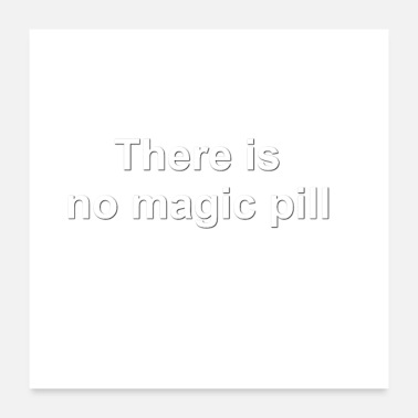 Pill There is no magic pill cap - Poster