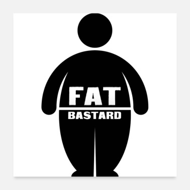 Fat Fat Bastards: Version 1 - Poster 24 x 24 (60x60 cm)