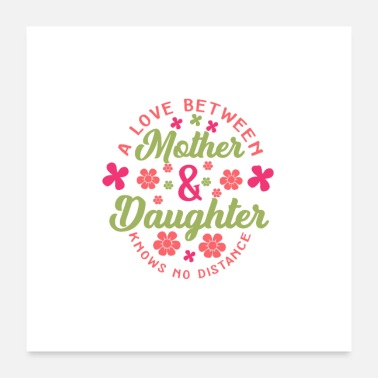 Mothers Day Mother and Daughter - Love - Mother's Day - Mom- Love - Poster 24 x 24 (60x60 cm)