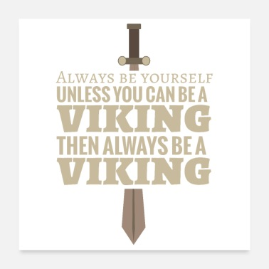 Épée Be yourself Viking 4 - idée cadeau - Poster 60 x 60 cm
