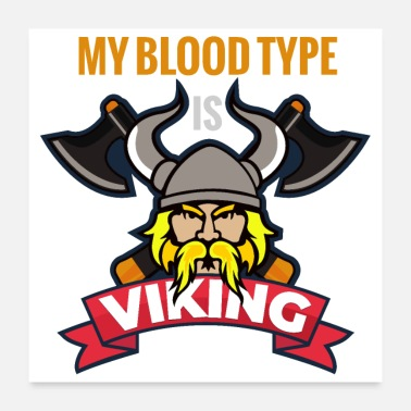 Axe My blood type is Vikings with axes - Poster 24 x 24 (60x60 cm)