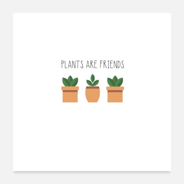 Öko Plants are friends - Poster 60x60 cm