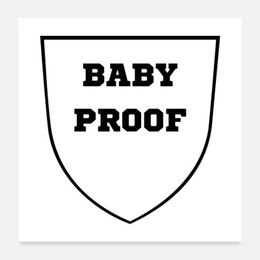 Baby Girl BABY PROOF - Poster 24 x 24 (60x60 cm)