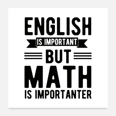 Maths L'anglais est important mais les maths sont plus importants - Poster 60 x 60 cm