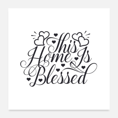 Bless You This home is blessed with love - Poster 24 x 24 (60x60 cm)