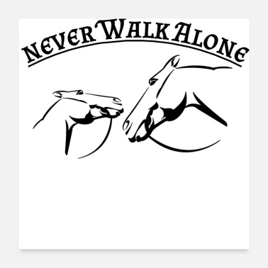 Walk Alone Never Walk Alone Pferde (schwarz) - Poster