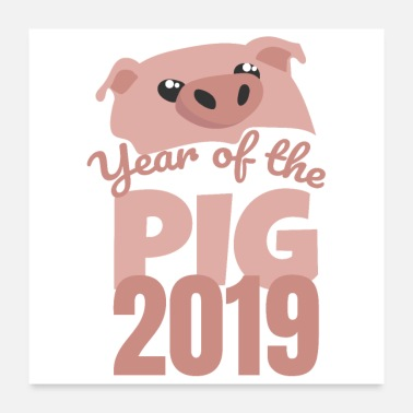 Year Of Birth Year of the Pig 2019 Funny pig's head - Poster 24 x 24 (60x60 cm)
