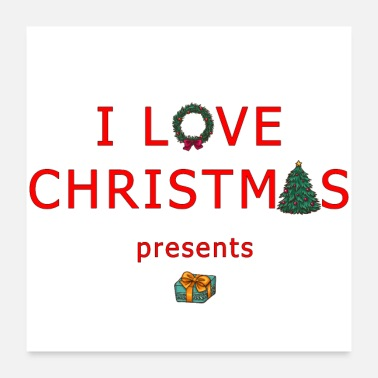 Present I love christmas presents - Poster 24 x 24 (60x60 cm)