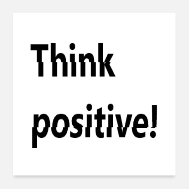 Positivity Think positive! - Poster 24 x 24 (60x60 cm)
