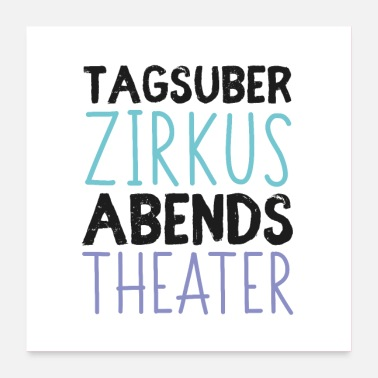 Theater Tagsüber Zirkus, Abends Theater - Poster