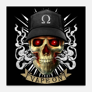 Vaping Vaping Skull - Vape On - Cloud Chaser - Vaper - Poster