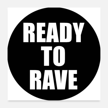 Rave Ready To Rave Logo - Poster 60x60 cm