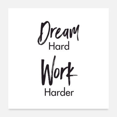 Harde Dream Hard - Work Harder - Citation de motivation - Poster