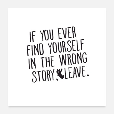 Labour If You Ever Find Yourself In The Wrong Story Leave - Poster
