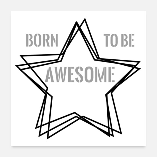 Positives Denken Poster - BORN TO BE AWESOME - Poster Weiß