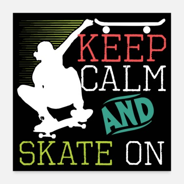 Funny Quotes Calm Skate On Skateboarding Funny Quote - Poster