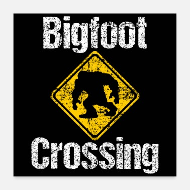 Nerd Bigfoot Crossing Sign Rustic Sasquatch Distressed - Poster 60x60 cm