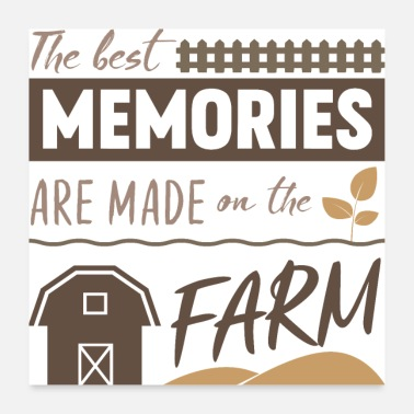 Farming The best memories are made on the farm - Poster