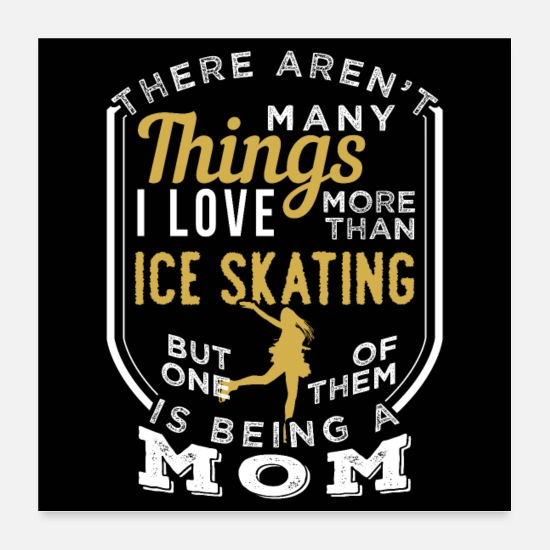 Mother Poster - Ice Skating And Being A Mom - Poster Weiß