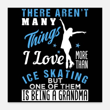 Winter Ice Skating And Being A Grandmom - Poster 60x60 cm