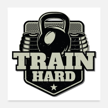 Trainer Train Hard - Poster 60x60 cm