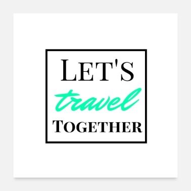 Vacation Let's travel together - English saying - Poster 24 x 24 (60x60 cm)