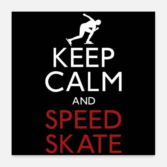 Humor Poster - Keep Calm And Speed Skate. - Poster Weiß