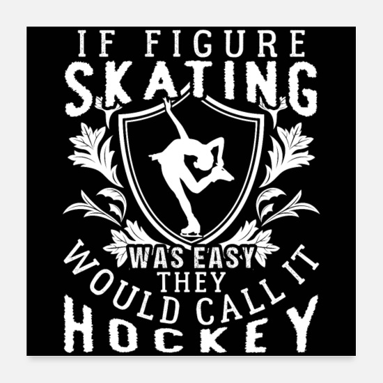 humor poster funny figure skating quotes poster weiss