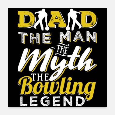 Dad The Man The Legend Dad The Man The Bowling Legend - Poster