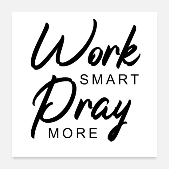 Smartphone Poster - Work smart Pray more - Poster Weiß