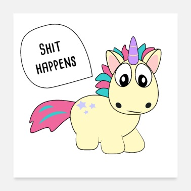 Funny Pictures shit happens, unicorn, unicorn, cool, funny - Poster