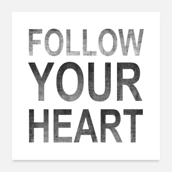 Development Posters - Follow Your Heart | Motivational Poster grungy black - Posters white
