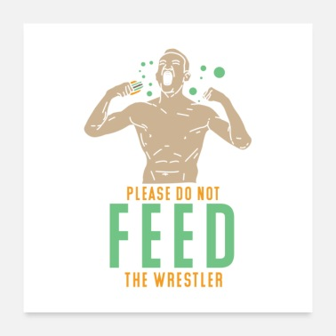 Competition Please Do Not Feed The Wrestler I Gift - Poster