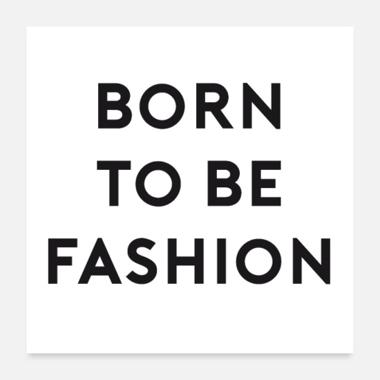 Stylish Posters - Born to be Fashion - Posters white