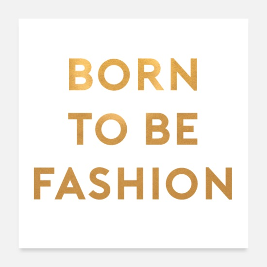 Gold Poster - Born to be Fashion - Poster Weiß